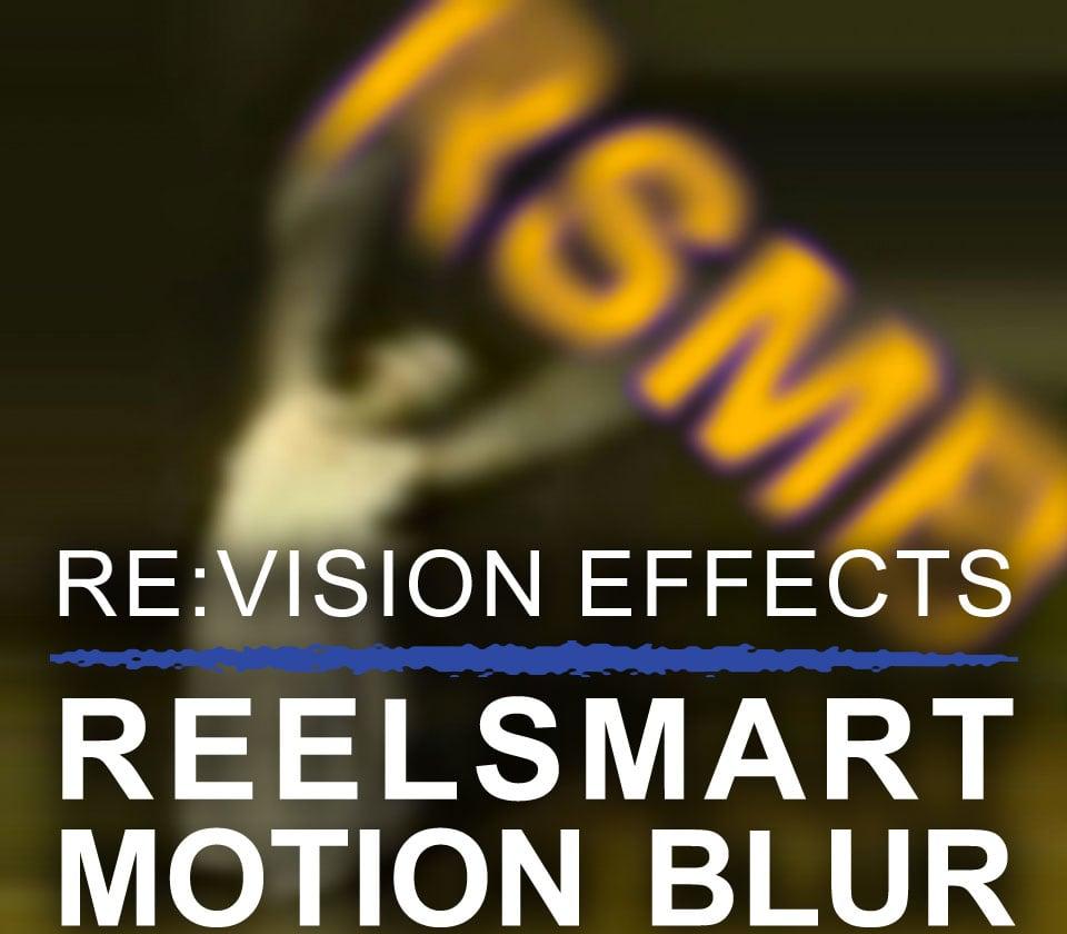 RE:Vision Effects ReelSmart Motion Blur Pro