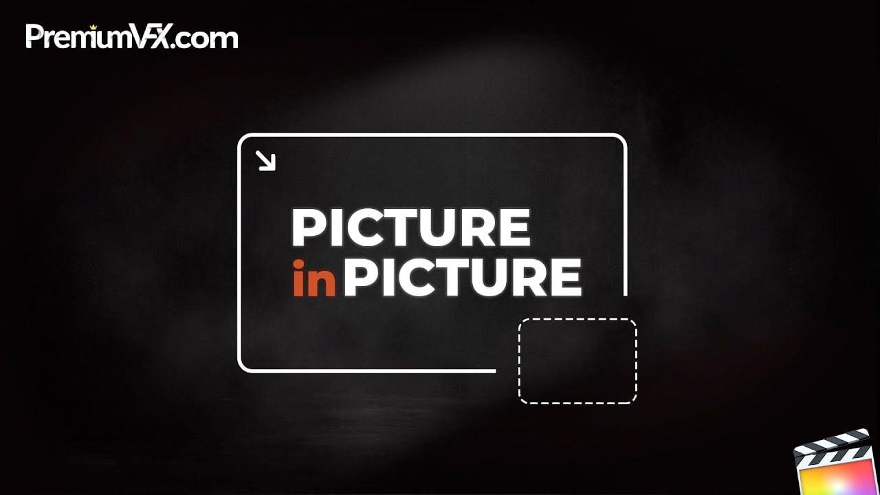 PremiumVFX Picture In Picture