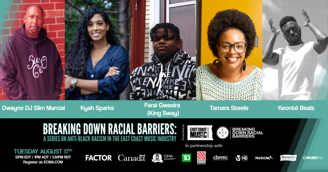 BREAKING DOWN RACIAL BARRIERS IN THE EAST COAST MUSIC INDUSTRY: A Roundtable Series with Black Music Professionals from Atlantic Canada on anti-Black Racism