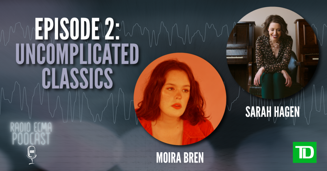 "NEW Episode! Radio ECMA Podcast ""No Frills"" with Moira Bren & Sarah Hagen"