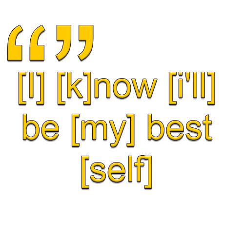 I Know I'll Be My Best Self - sbeve meme