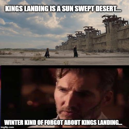 Dany forgot about the iron fleet - kings landing is a sun swept desert