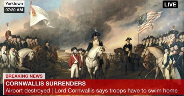 Revolutionary War Airports meme - Airport destroyed, Lord Cornwallis says troops have to swim home.