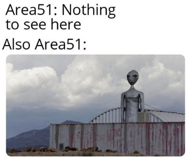 area 51 meme - nothing to see here