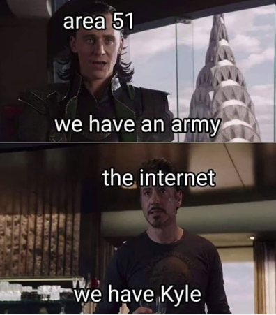 area 51 we have an army - we have kyle - meme