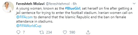 A young woman, known as the #BlueGirl, set herself on fire after getting a jail sentence for trying to enter the football stadium. Iranian women call on  @FIFAcom  to demand that the Islamic Republic end the ban on female attendance in stadiums. @FIFAWorldCup