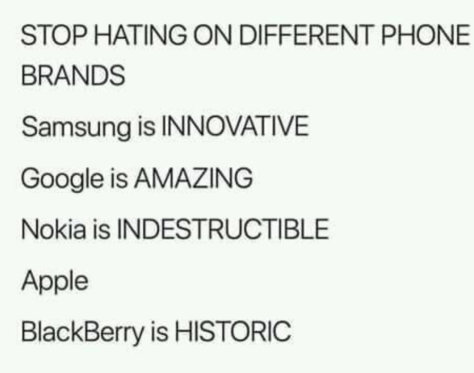 iPhone 11 memes of STOP HATING DIFFERENT PHONE BRANDS with apple left undescribed to hint they suck