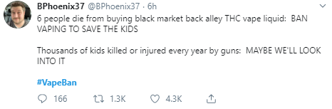 BPhoenix37 @BPhoenix37 · 6h 6 people die from buying black market back alley THC vape liquid:  BAN VAPING TO SAVE THE KIDS  Thousands of kids killed or injured every year by guns:  MAYBE WE'LL LOOK INTO IT  #VapeBan