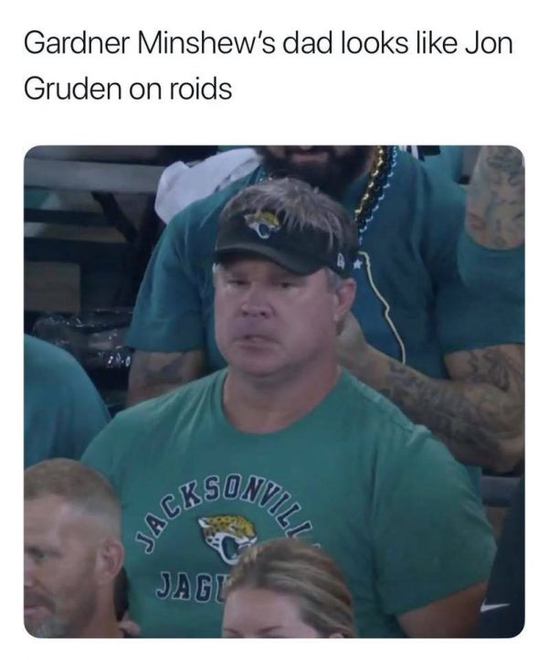 Gardner Minshew meme - Gardner Minshew's dad looks like Jon Gruden on roids