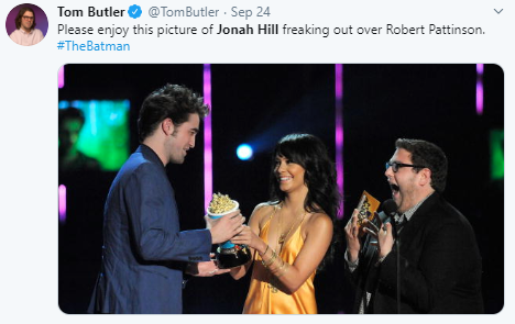 Tom Butler @TomButler · Sep 24 Please enjoy this picture of Jonah Hill freaking out over Robert Pattinson. #TheBatman
