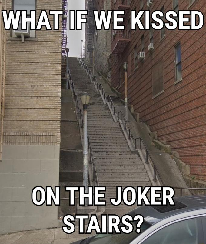 What if we kissed on the Joker Stairs? - meme