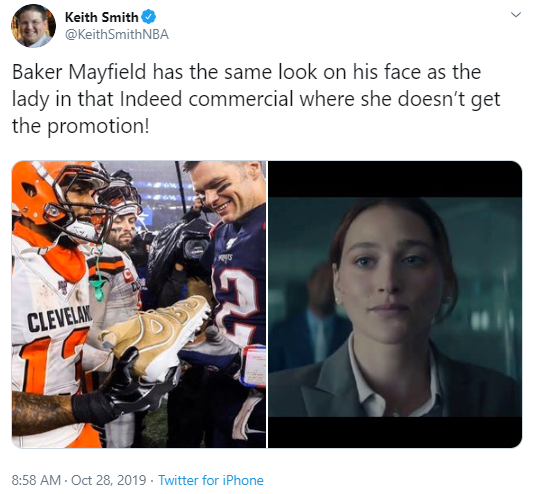 Keith Smith @KeithSmithNBA Baker Mayfield has the same look on his face as the lady in that Indeed commercial where she doesn't get the promotion!