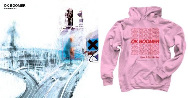 OK Boomer Radiohead album meme and OK Boomer hoodie