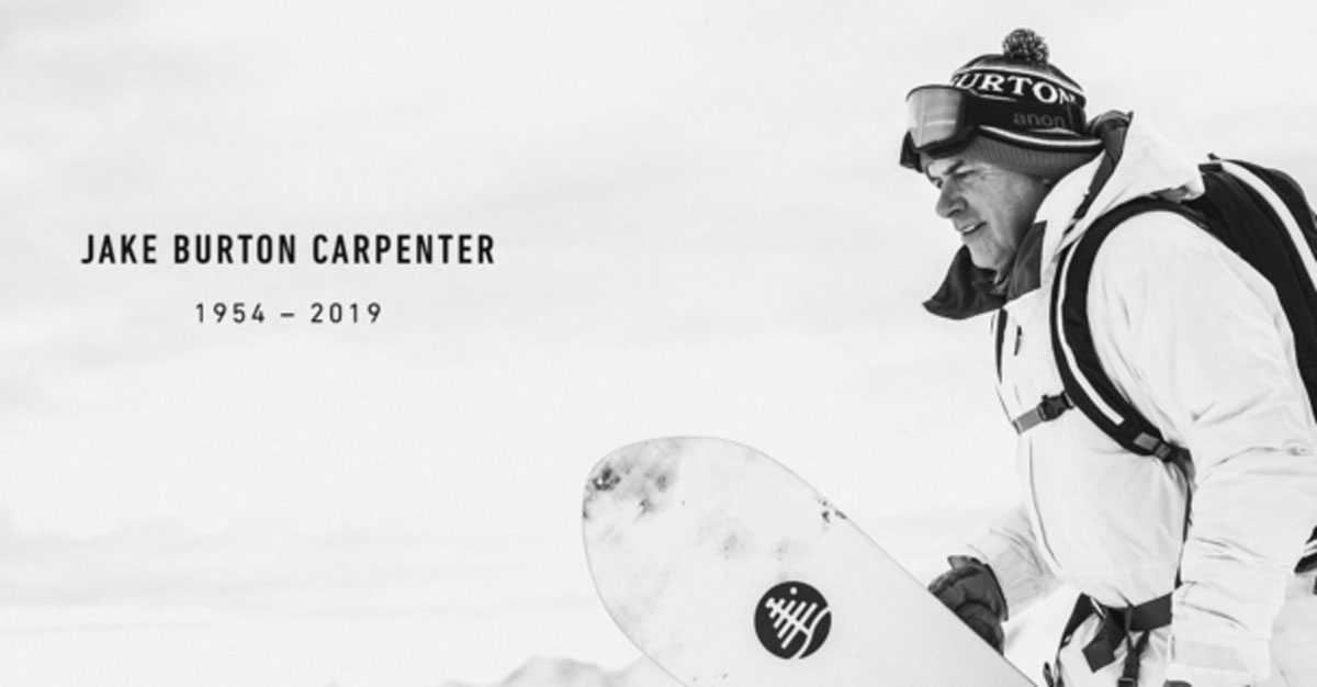 Jake Burton Carpenter - 1954 - 2019 - The father of modern snowboarding has died of testicular cancer.