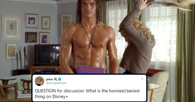 price  @pricepeterson QUESTION for discussion: What is the horniest/sexiest thing on Disney+ 6:46 PM · Dec 24, 2019·Twitter for iPhone