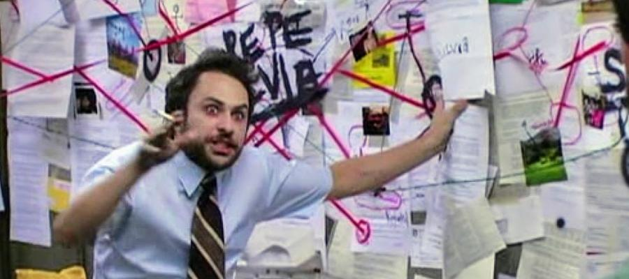 Charlie Day from It's Always Sunny trying to prove a conspiracy theory.