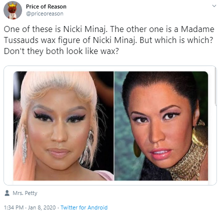 Price of Reason @priceoreason One of these is Nicki Minaj. The other one is a Madame Tussauds wax figure of Nicki Minaj. But which is which? Don't they both look like wax?