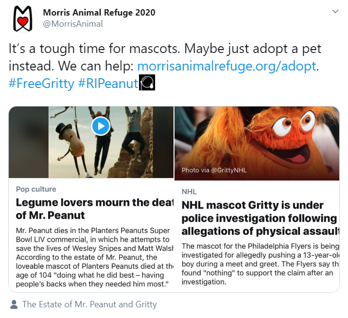Morris Animal Refuge 2020 @MorrisAnimal It's a tough time for mascots. Maybe just adopt a pet instead. We can help: https://morrisanimalrefuge.org/adopt.  #FreeGritty #RIPeanut