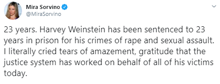 Mira Sorvino @MiraSorvino 23 years. Harvey Weinstein has been sentenced to 23 years in prison for his crimes of rape and sexual assault. I literally cried tears of amazement, gratitude that the justice system has worked on behalf of all of his victims today.
