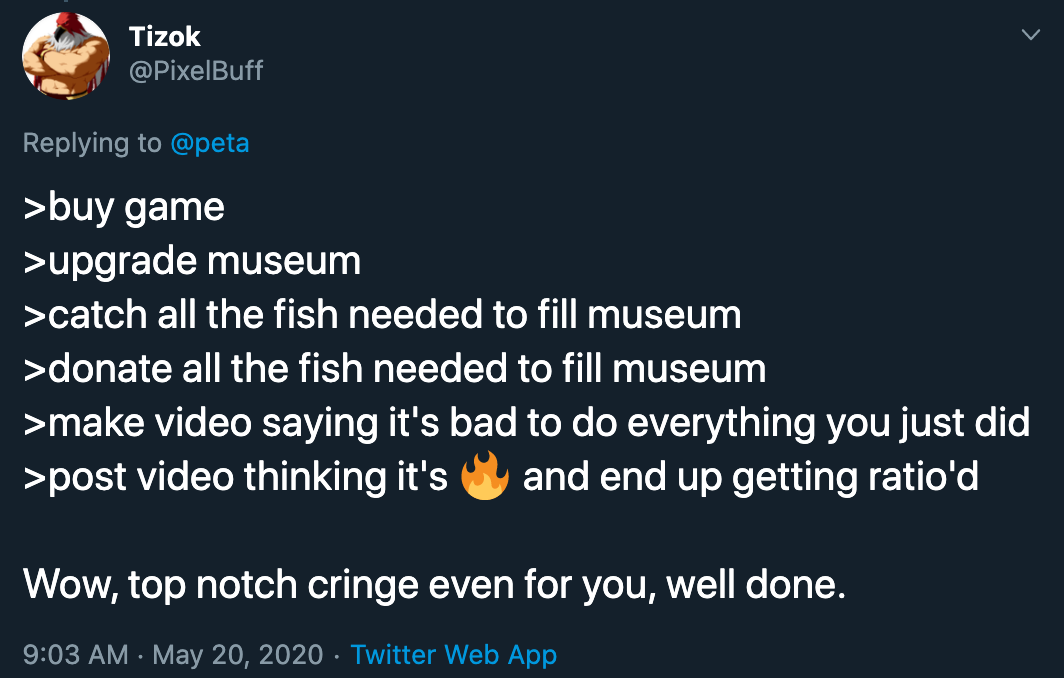 buy game upgrade museum catch all the fish needed to fill museum donate all the fish needed to fill museum make video saying it's bad to do everything you just did post video thinking it's fire and end up getting ratio'd. wow top notch cringe even for you, well done.
