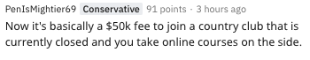 now it's basically a $50k fee to join a country club that is currently closed and you take online courses on the side.