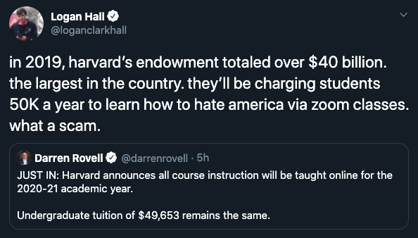 in 2019 harvard's endowment totaled over $40 billion. the largest in the country. They'll be charging students 50k a year to learn how to hate america via zoom classes. what a scam.