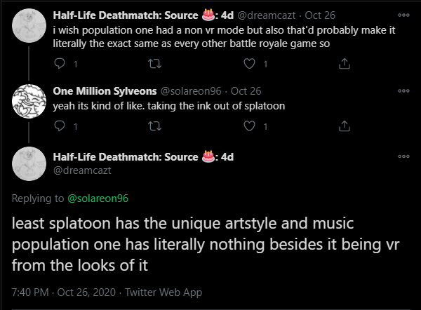 least splatoon has the unique artstyle and music population one has literally nothing besides it being vr from the looks of it.  - population one vr battle royale game