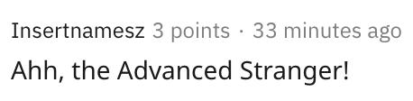 ahh the advanced stranger