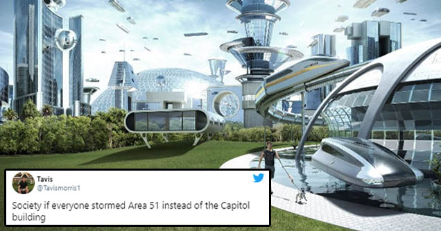new area 51 meme - Society if everyone stormed Area 51 instead of the Capitol building
