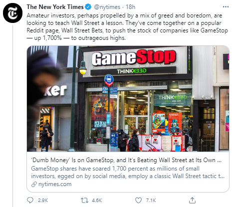 The New York Times @nytimes · 18h Amateur investors, perhaps propelled by a mix of greed and boredom, are looking to teach Wall Street a lesson. They've come together on a popular Reddit page, Wall Street Bets, to push the stock of companies like GameStop — up 1,700% — to outrageous highs.