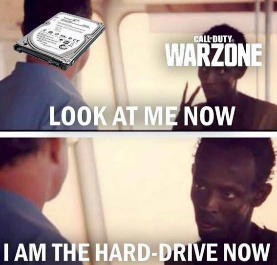 Call of Duty Warzone meme -  Look at me now I am the hard-drive