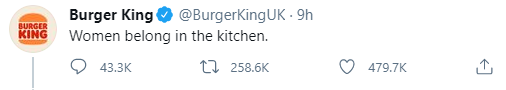 Burger King @BurgerKingUK · 9h Women belong in the kitchen.
