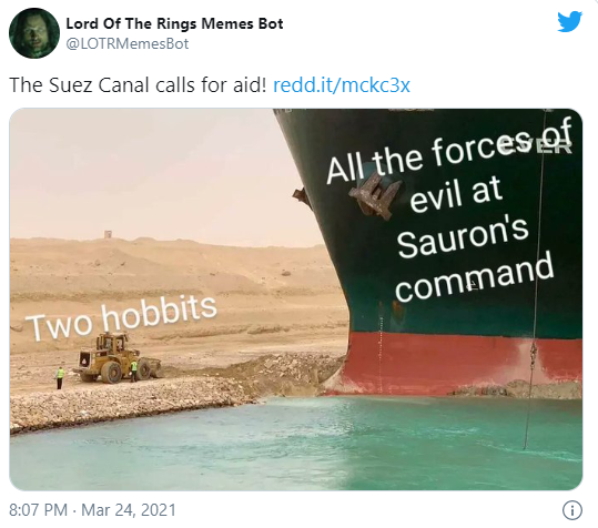 Lord Of The Rings Memes Bot @LOTRMemesBot · 17h The Suez Canal calls for aid! https://redd.it/mckc3x