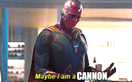 maybe i am a cannon