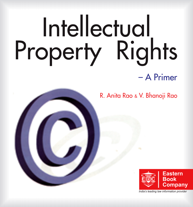 Intellectual Property Rights: Intellectual Property Rights- A Primer