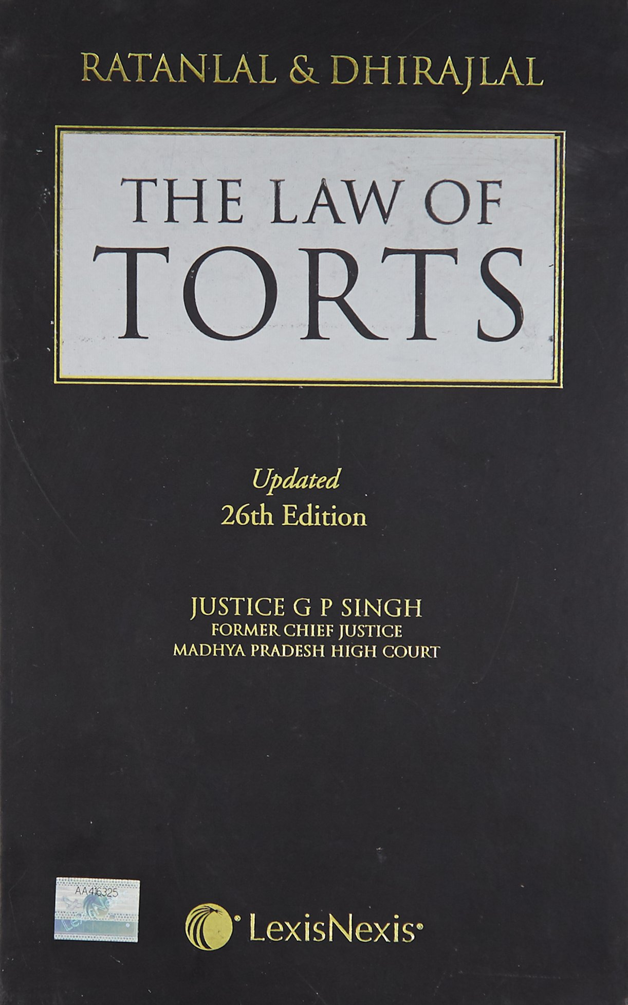 Ratanlal and Dhirajlal The Law of Torts Updated 26th Ed