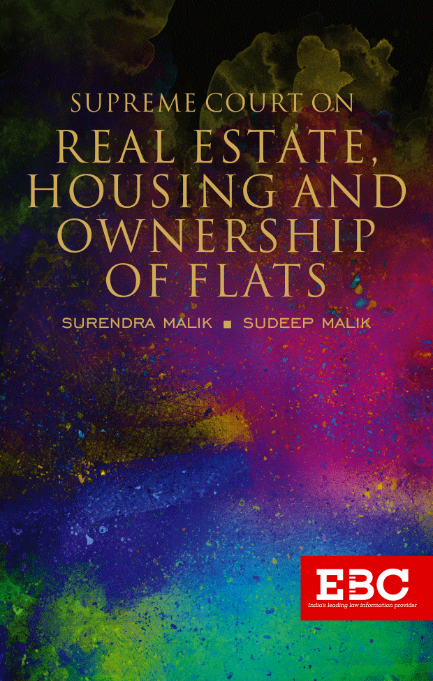 Supreme Court on Real Estate, Housing and Ownership of Flats (1950 to 2018)