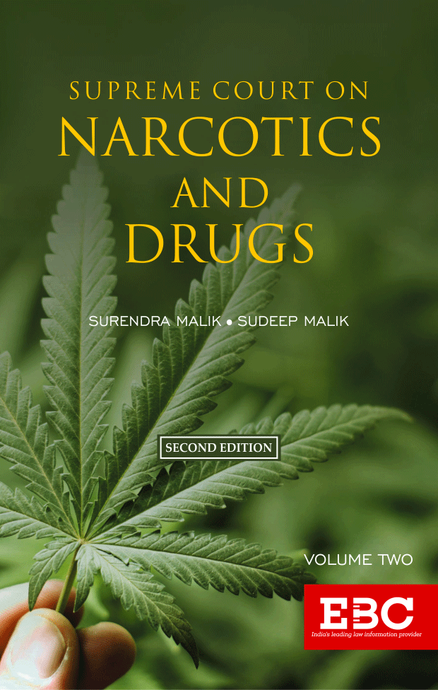 Supreme Court on Narcotics and Drugs with the NDPS Act, Drugs and Cosmetics Act, and NDPS Rules (1950 to 2018) (in 2 Volumes)
