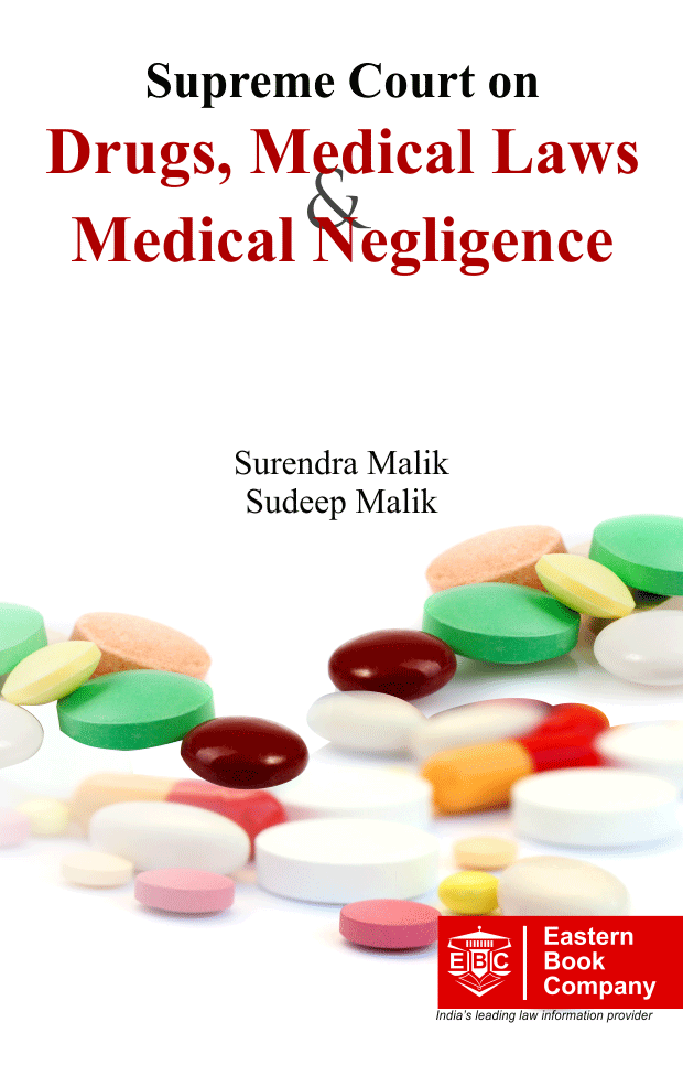 Supreme Court on Drugs, Medical Laws and Medical Negligence (1950 to 2013)