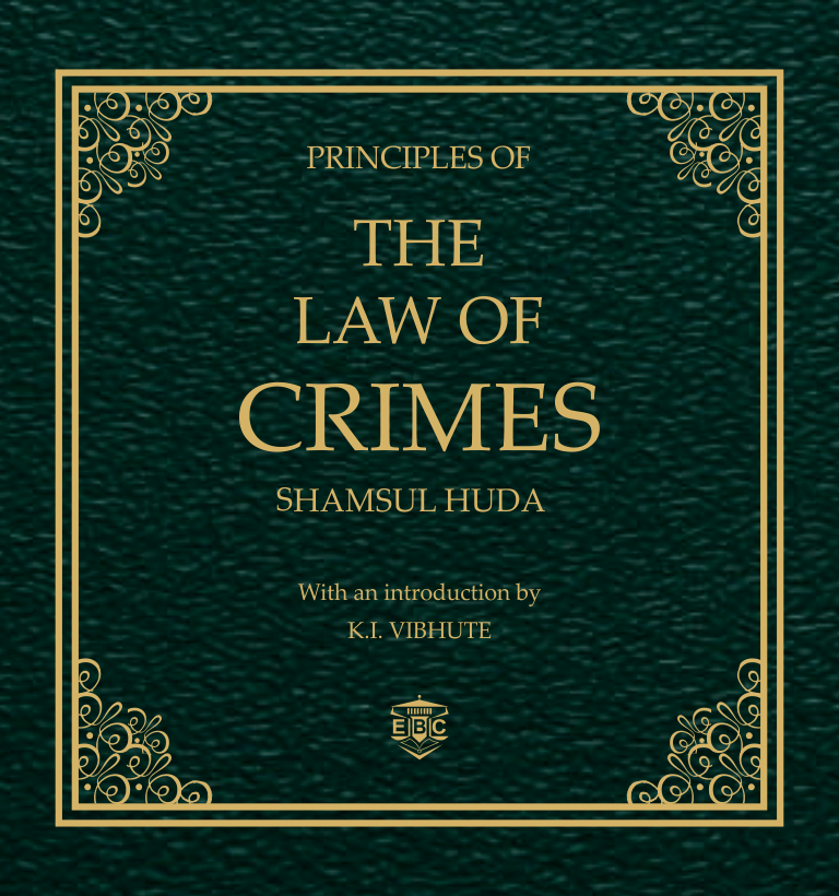 Syed Shamsul Huda Principles of the Law of Crimes