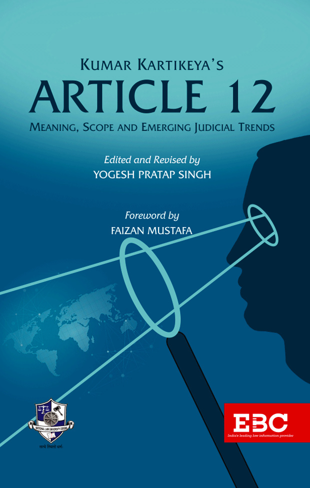 Kumar Kartikeya's Article 12, Meaning, Scope, and Emerging Judicial Trends