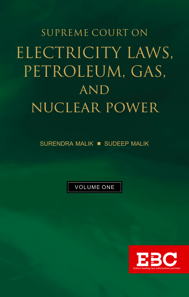 Supreme Court on Electricity Laws, Petroleum, Gas, and Nuclear Power (1950 to 2019*) (in 2 Volumes)