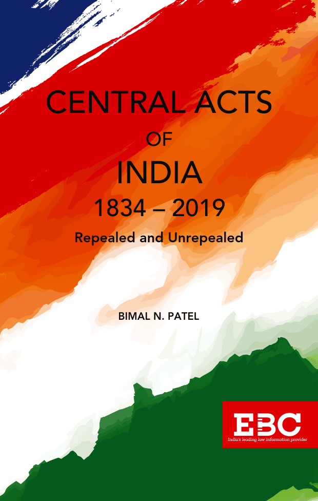 Central Acts of India (1834-2019) Repealed and Unrepealed
