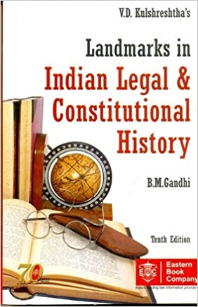 V.D. Kulshrestha's Landmarks in Indian Legal History (Old Edition)