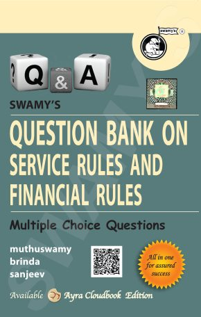 QUESTION BANK ON SERVICE RULES AND FINANCIAL RULES - 2021
