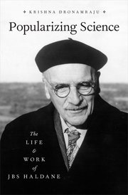 Popularizing Science - The Life and Work of JBS Haldane