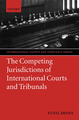 Competing Jurisdictions of International Courts and Tribunals