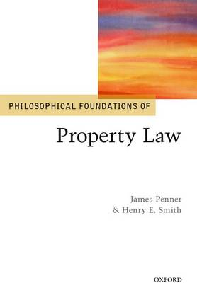 Philosophical Foundations of Property Law