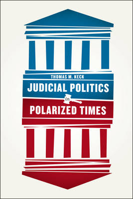 Judicial Politics in Polarized Times