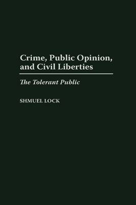 Crime, Public Opinion, and Civil Liberties